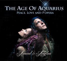 Armand & Angelina - The Age of Aquarius - Peace, Love and P